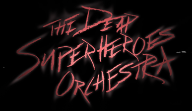 The Dead Superheroes Orchestra